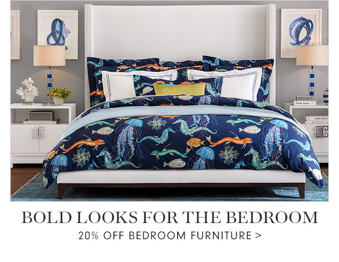 BOLD LOOKS FOR THE BEDROOM - 20% OFF BEDROOM FURNITURE