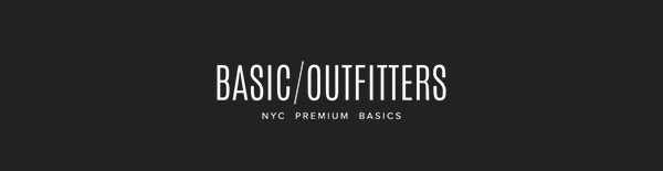 Basic/Outfitters - NYC Premium Basics