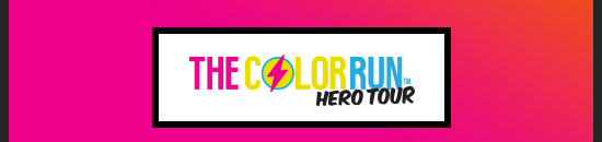 The Color Run Hero Tour - Enable images and check out this awesome email!