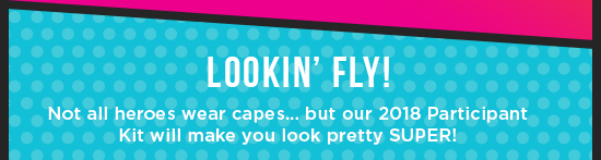 Not all heroes wear capes... but our NEW kit will have you lookin' super!