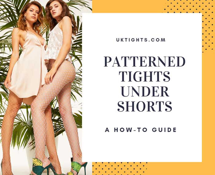 Patterned Tights Under Shorts: A Quick Style Guide