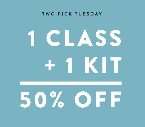 1 Class + 1 Kit = Both 50% Off