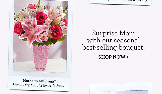 Our stunning bouquet of roses comes in all the lively colors Mom loves 			SHOP NOW