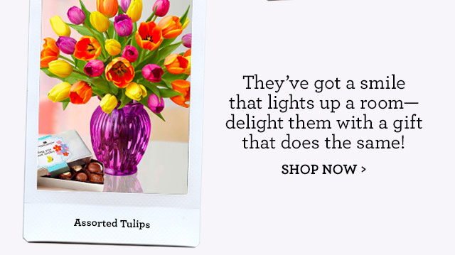 This colorful bouquet is just as special as giving Mom a hug in person!			SHOP NOW