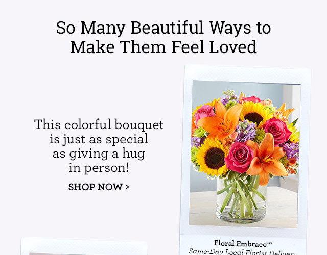 Surprise Mom with our seasonal best-selling bouquet!			SHOP NOW
