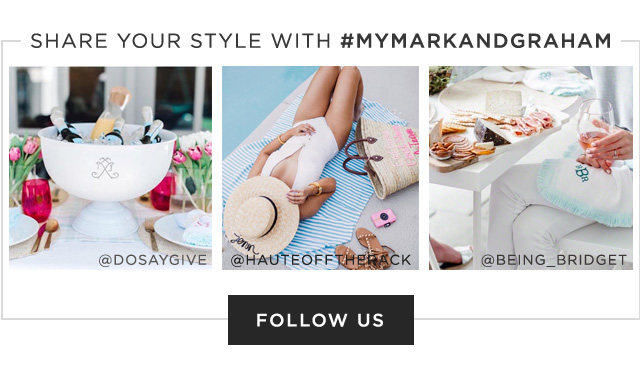 SHARE YOUR STYLE WITH #MYMARKANDGRAHAM - FOLLOW US