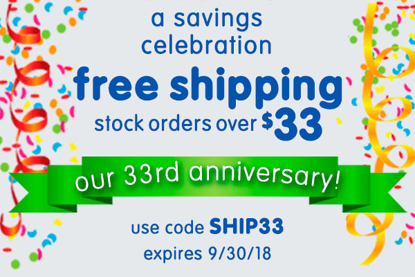free shipping on stock orders over $33 - use code SHIP33 - expires 9/30/18