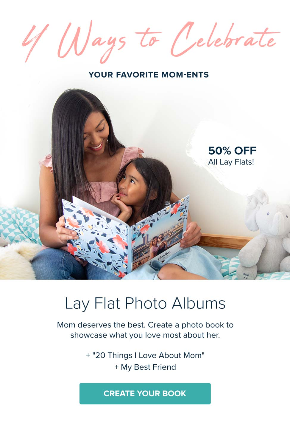 4 Ways to Celebrate Your Favorite Mom-ents: 50% Off ALL Lay Flat Books - Create Now