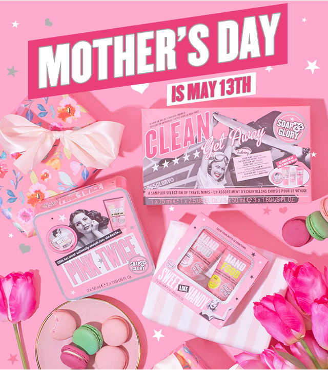 MOTHERS' DAY IS MAY 13TH!