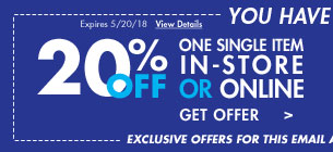 You have two offers!  20% off one single item in-store or online. Get offer Expires 5/20/18 View details