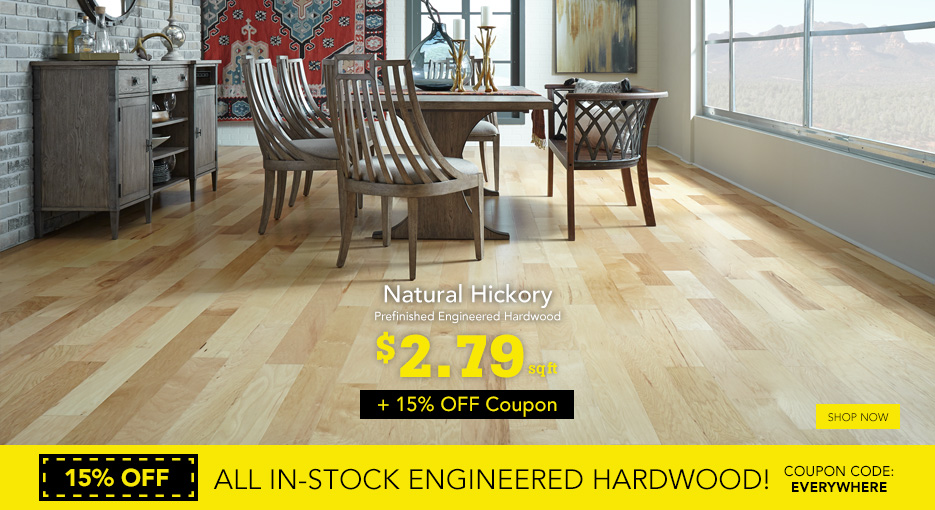 15% OFF ALL IN-STOCK ENGINEERED HARDWOOD