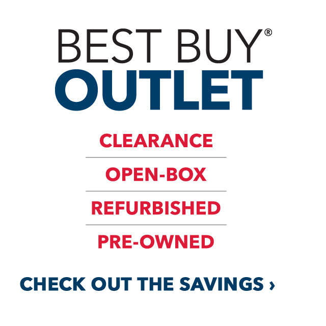 Best Buy(R) Outlet. Clearance, Open-box, Refurbished, Pre-owned. Check out the savings.