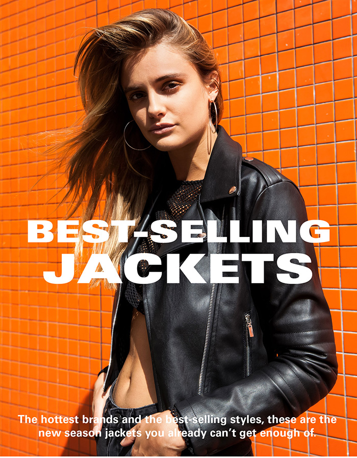 BEST-SELLING JACKETS - The hottest brands and the best-selling styles, these are the new season jackets you already can't get enough of.