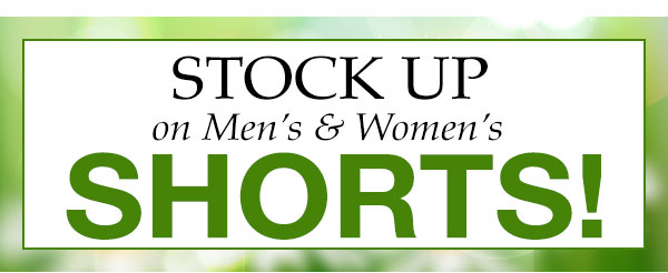 Stock up on Men's & Women's Shorts