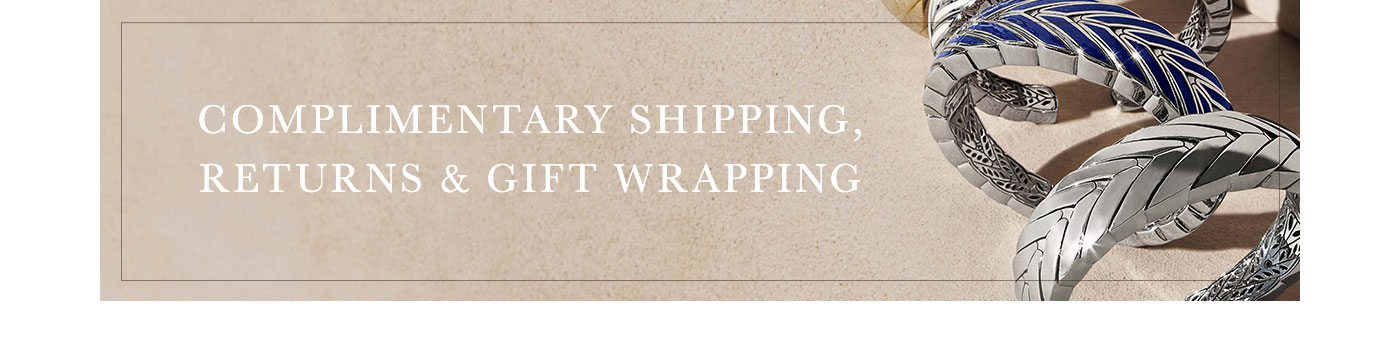Complimentary Shipping Returns & Gift Wrapping