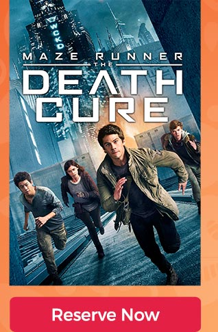 The Death Cure | Reserve Now