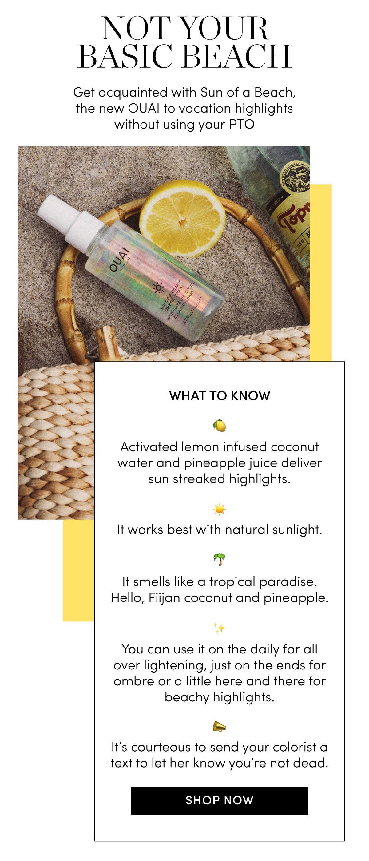 NOT YOUR BASIC BEACH: Get acquainted with Sun of a Beach, the new OUAI to vacation highlights without using your PTO.
