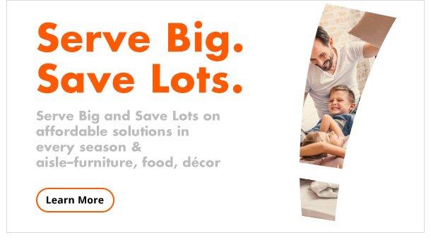 Serve Big Save Lots