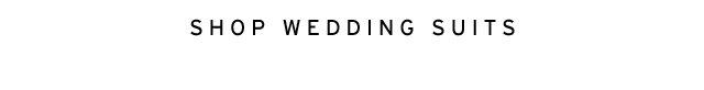 Shop Wedding Suits