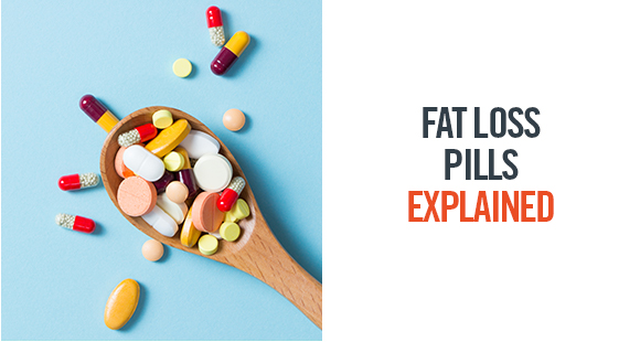FAT LOSS PILLS EXPLAINED