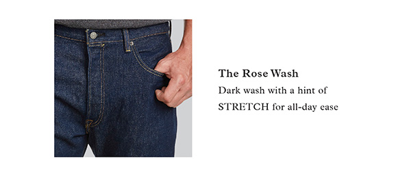 THE ROSE WASH | DARK WASH WITH A HINT OF STRETCH FOR ALL-DAY EASE
