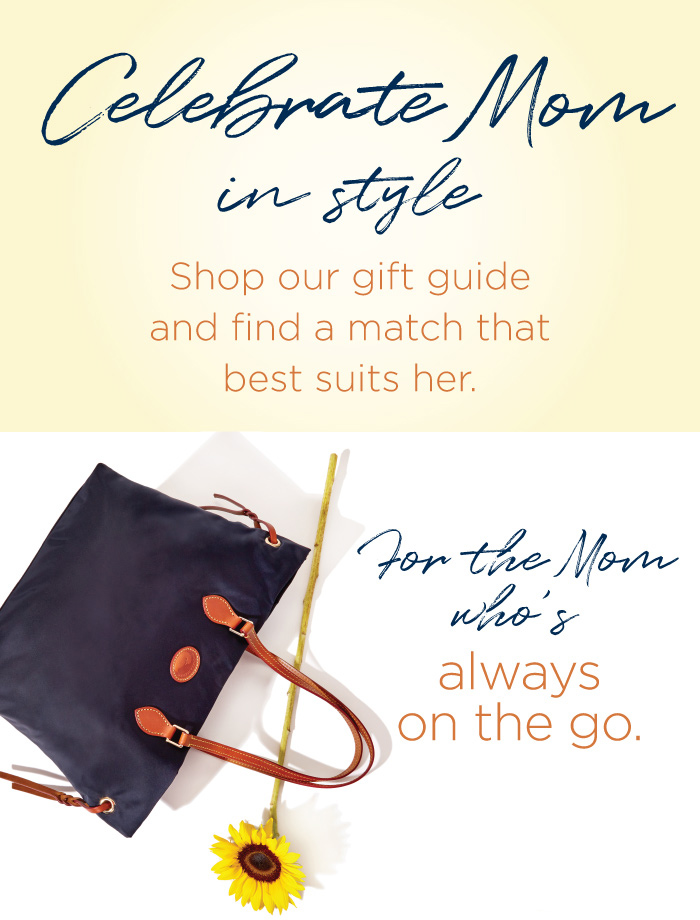 Celebrate Mom in style. Shop our gift guide and find a match that best suits her. for the Mom who's always on the go.