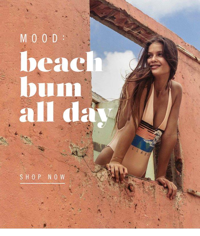 Mood: Beach Bum All Day