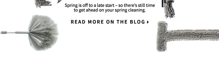 Get Ahead On Your Spring Cleaning. Read More On The Blog.