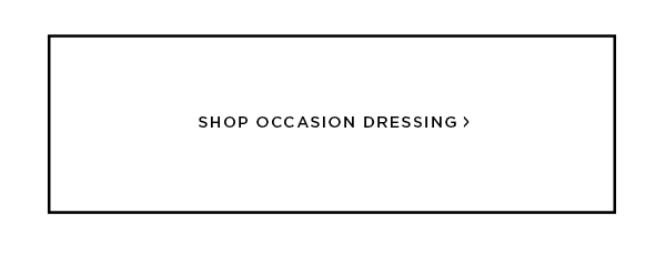 Shop Occasion Dressing