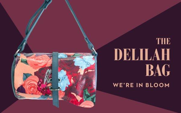 Were in bloom   The Delilah Bag