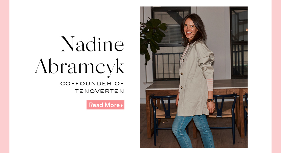 Nadine Abramcyk: Co-Founder of TENOVERTEN. Read More.