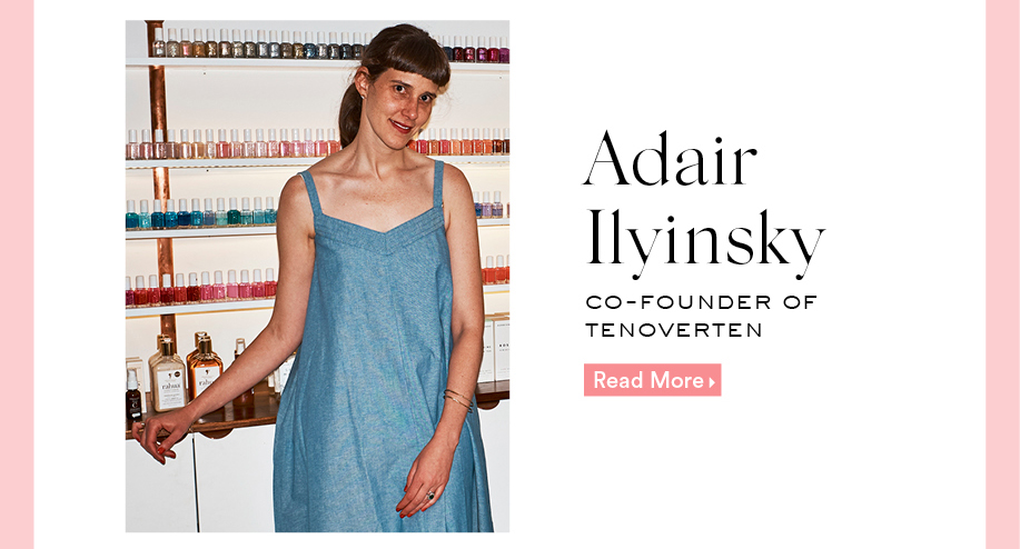 Adair Ilyinsky: Co-Founder of TENOVERTEN. Read More.