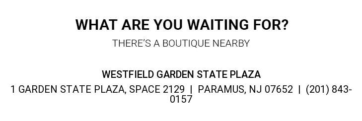 What are you waiting for? Theres a boutique nearby.