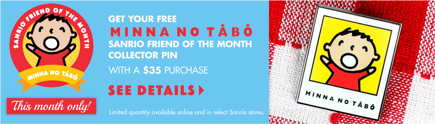 MINNA NO TABO Sanrio Friend of the Month Pin