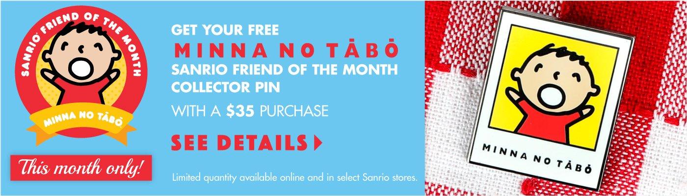 MINNA NO TABO Sanrio Friend of the Month Pin