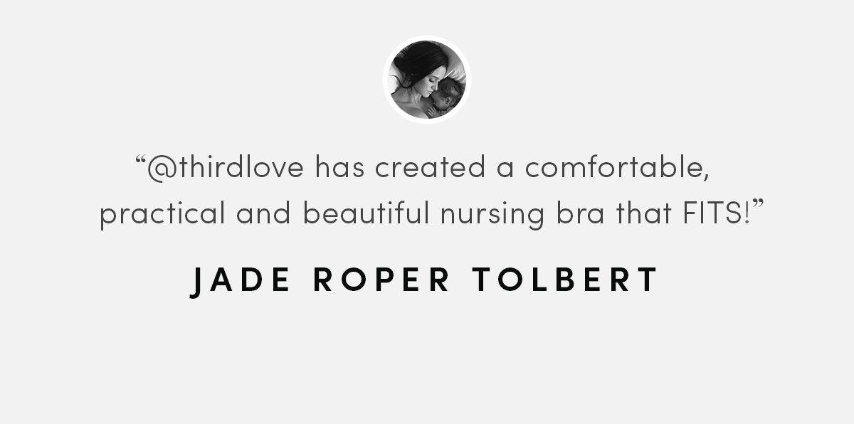 ThirdLove has created a comfortable, practical, and beautiful nursing bra that FITS! - Jade Roper Tolbert