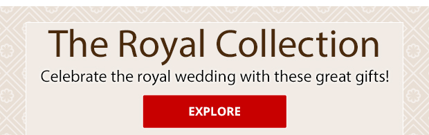 The Royal Collection - Celebrate the royal wedding with these great gifts! - EXPLORE