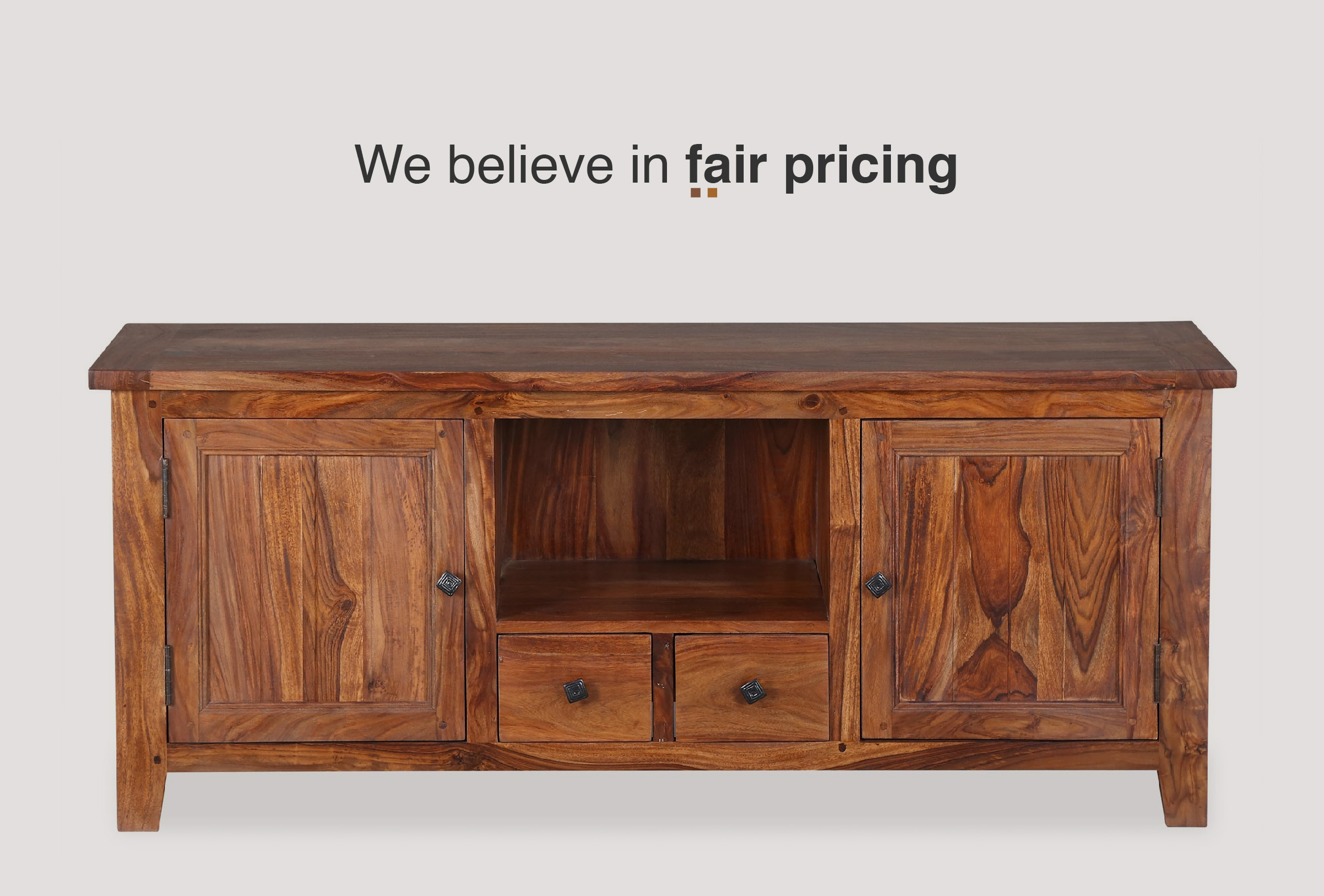 We believe in fair pricing