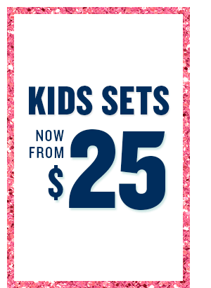 Kids Sets now from $25