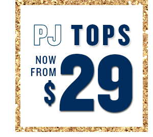 PJ Tops now from $29