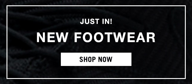 Just In! New Footwear - Shop Now