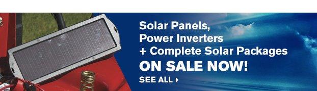 Solar Panels, Power Inverters, plus Complete Solar Packages on Sale Now!