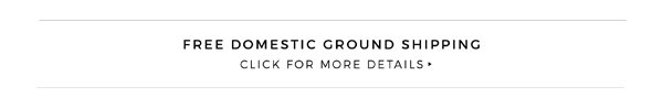 Free Domestic Ground Shipping*