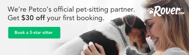 Rover.com - We're Petco's official pet-sitting partner. Get $30 off your first booking. Book a 5-star sitter. Terms apply.