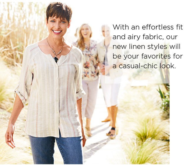 With an effortless fit and airy fabric, our new linen styles will be your favorites for a casual-chic look.