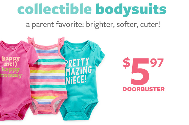 Collectible bodysuits | A parent favorite: brighter, softer, cuter! $5.97 doorbuster