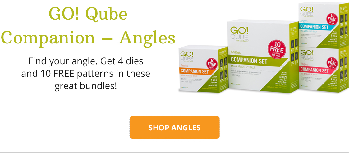 GO! Qube Companion ?? Angles | Find your angle. Get 4 dies and 10 FREE patterns in these great bundles! SHOP ANGLES