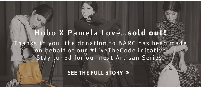 HOBO x Pamela Love ... sold out! Thanks to you, the donation to BARK has been made on behalf of our #LiveTheCode initiative. Stay tuned for our next Artisan Series!
