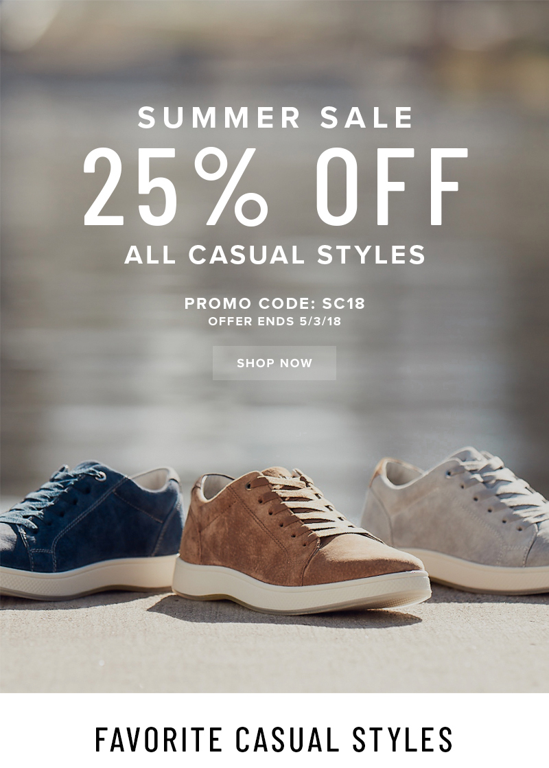 SUMMER CASUAL SALE! Take 25% off all casual styles when you use promo code SC18 during checkout. Display images to learn more!