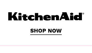 KitchenAid. Shop now.